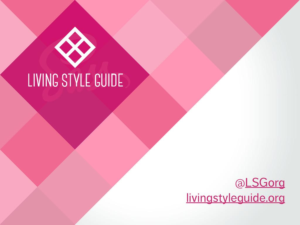 @LSGorg livingstyleguide.org