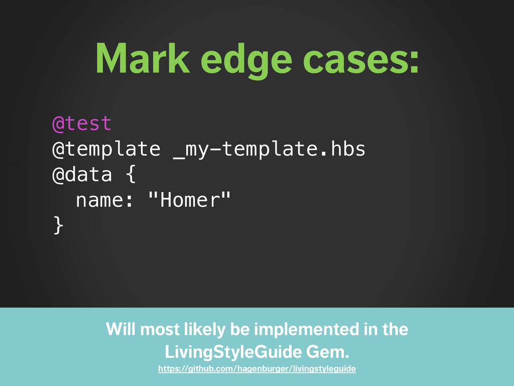 Mark edge cases: @test @template _my-template.h...