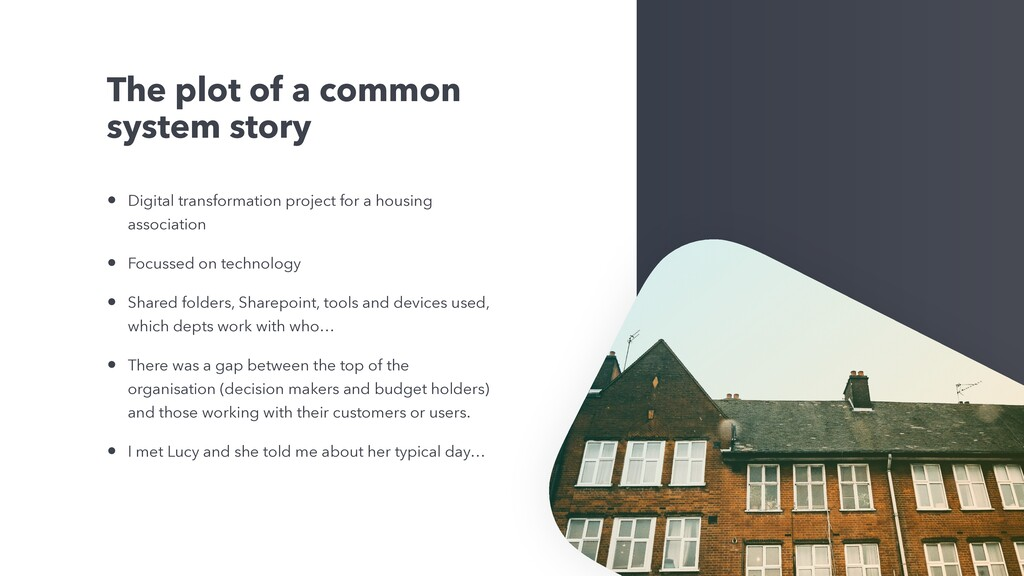 The plot of a common system story • Digital tra...