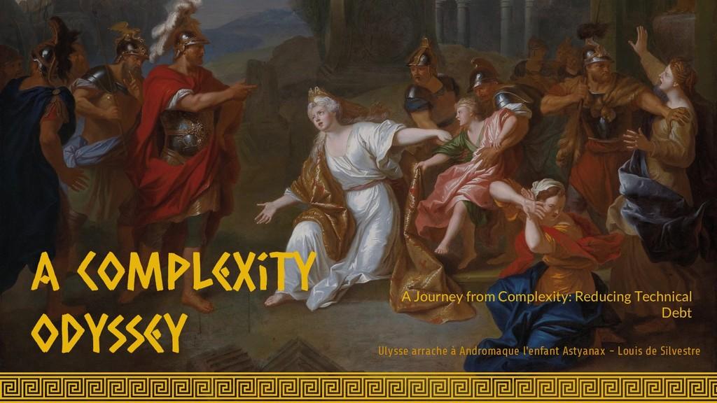 A complexity odyssey Ulysse arrache à Andromaqu...