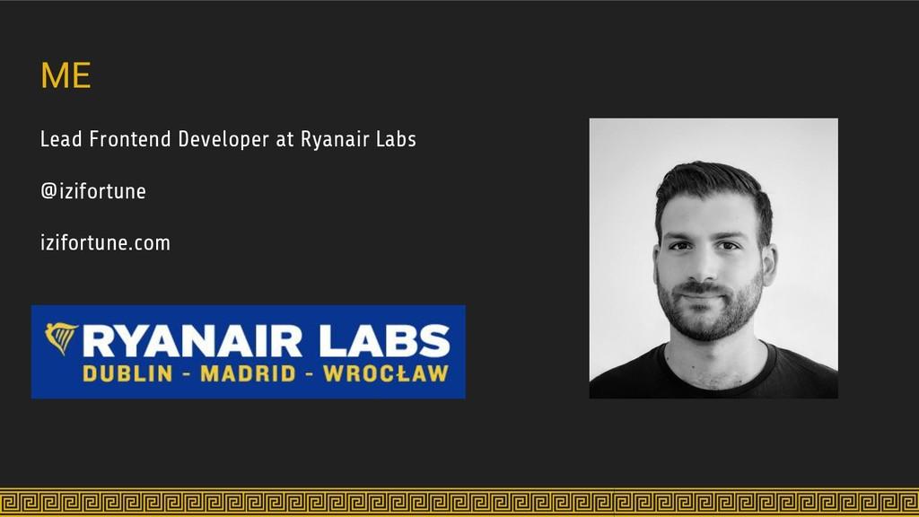 ME Lead Frontend Developer at Ryanair Labs @izi...