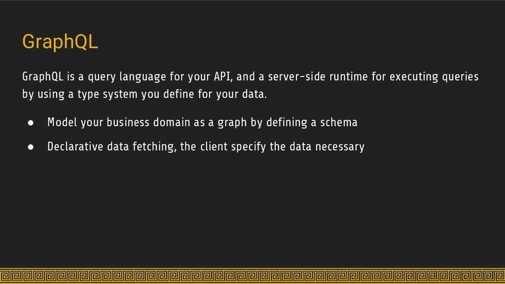 GraphQL GraphQL is a query language for your AP...