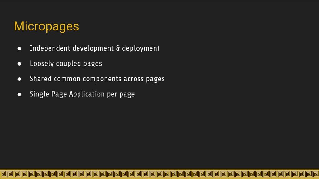 Micropages ● Independent development & deployme...