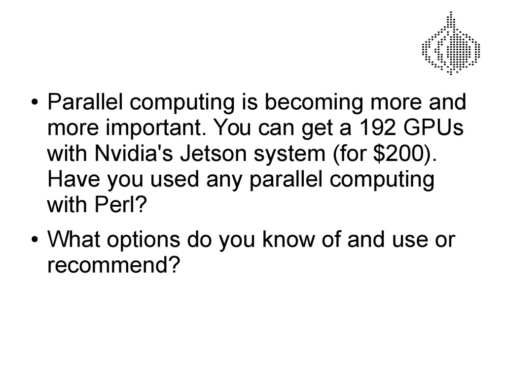 ● Parallel computing is becoming more and more ...