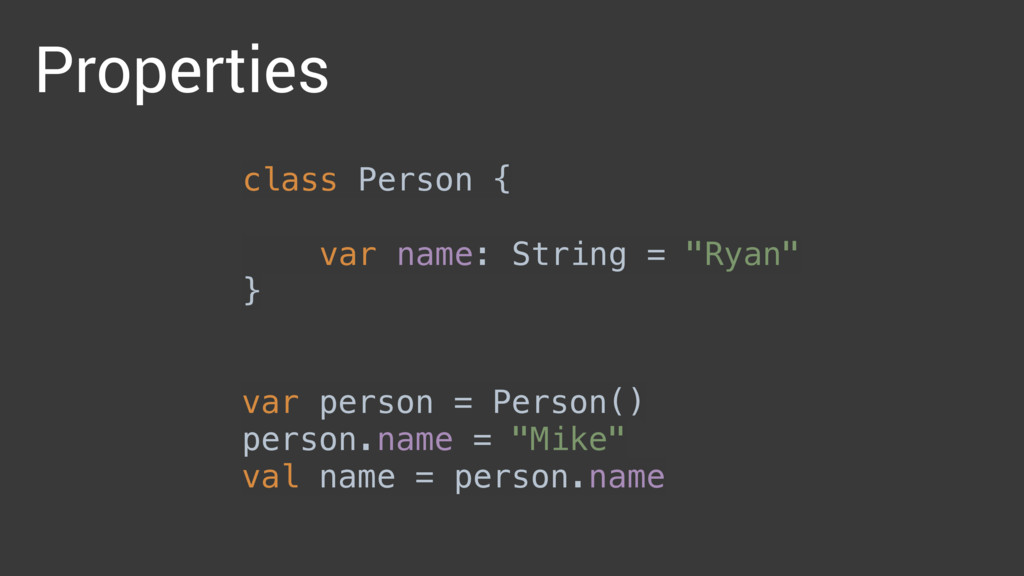 Properties var person = Person()
