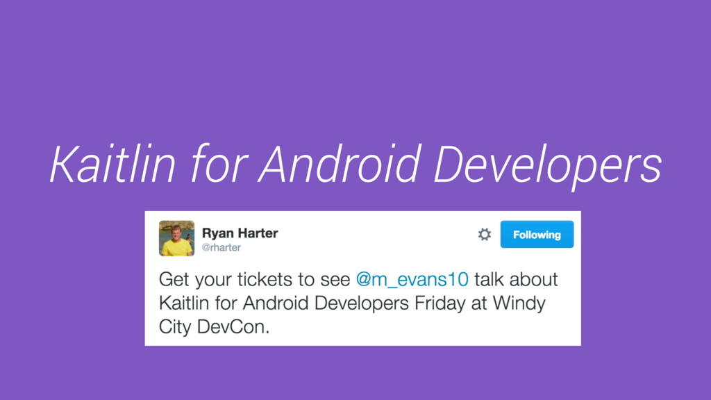 Kaitlin for Android Developers Michael Evans Li...