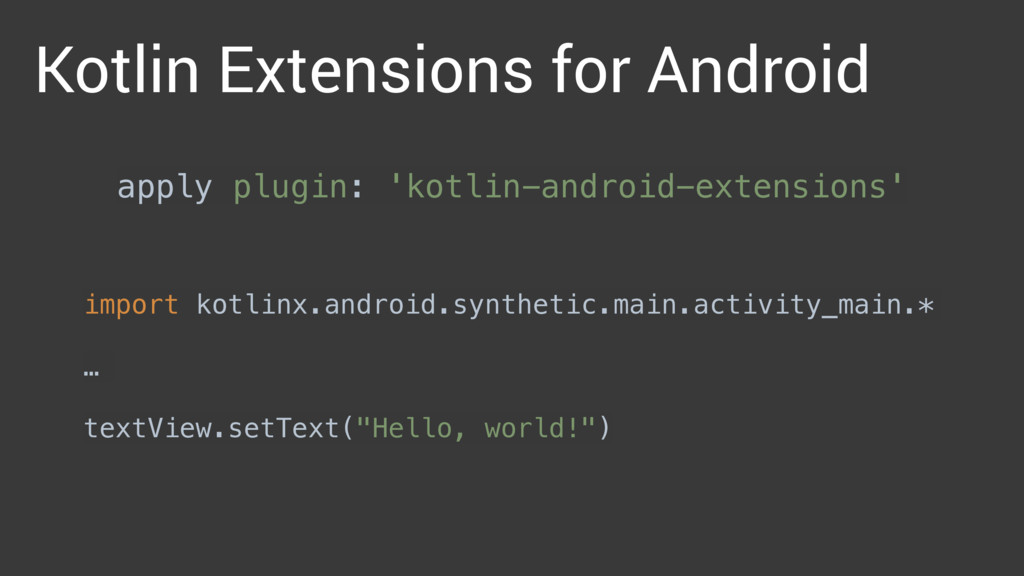 apply plugin: 'kotlin-android-extensions' impor...