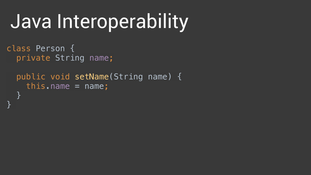 Java Interoperability class Person {
