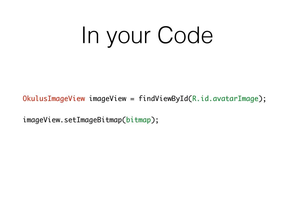 In your Code OkulusImageView imageView = findVi...