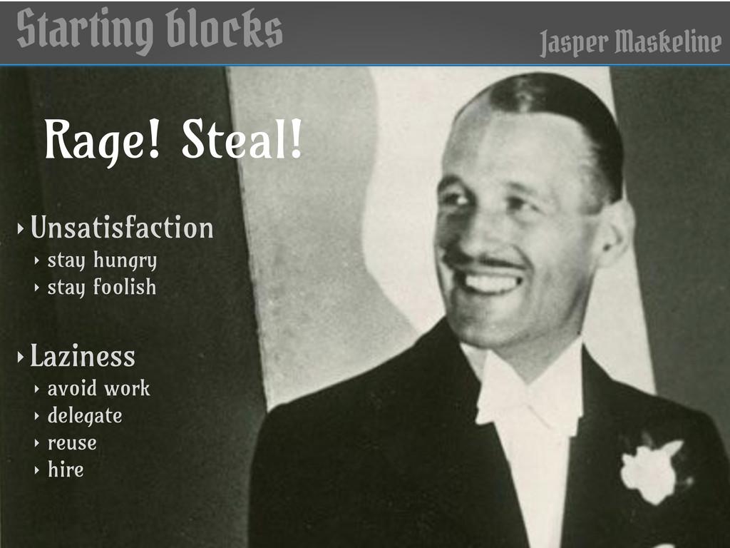 Starting blocks Jasper Maskeline Rage! Steal! ‣...