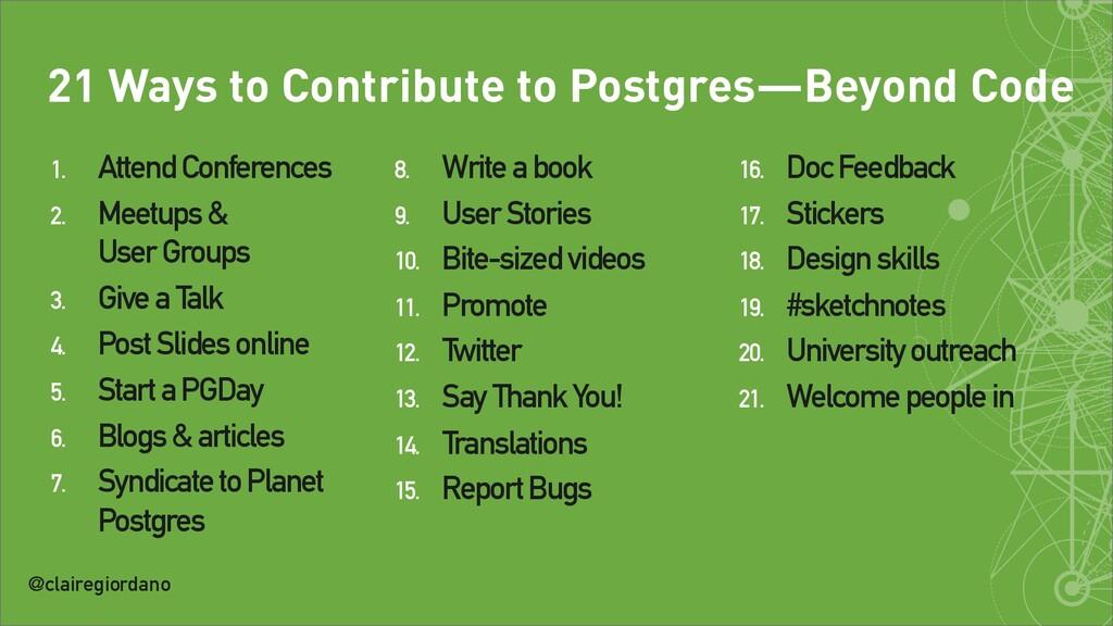 @clairegiordano 21 Ways to Contribute to Postgr...