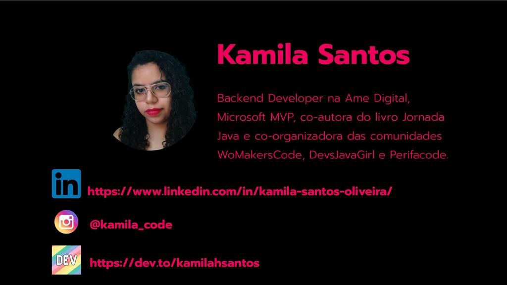 Kamila Santos Backend Developer na Ame Digital,...