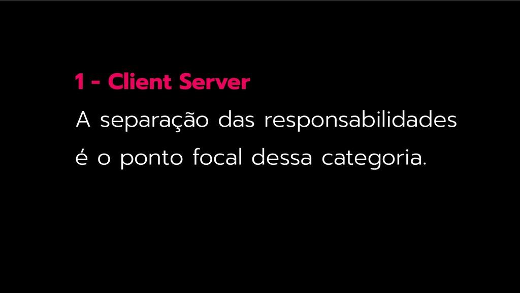1 - Client Server A separação das responsabilid...