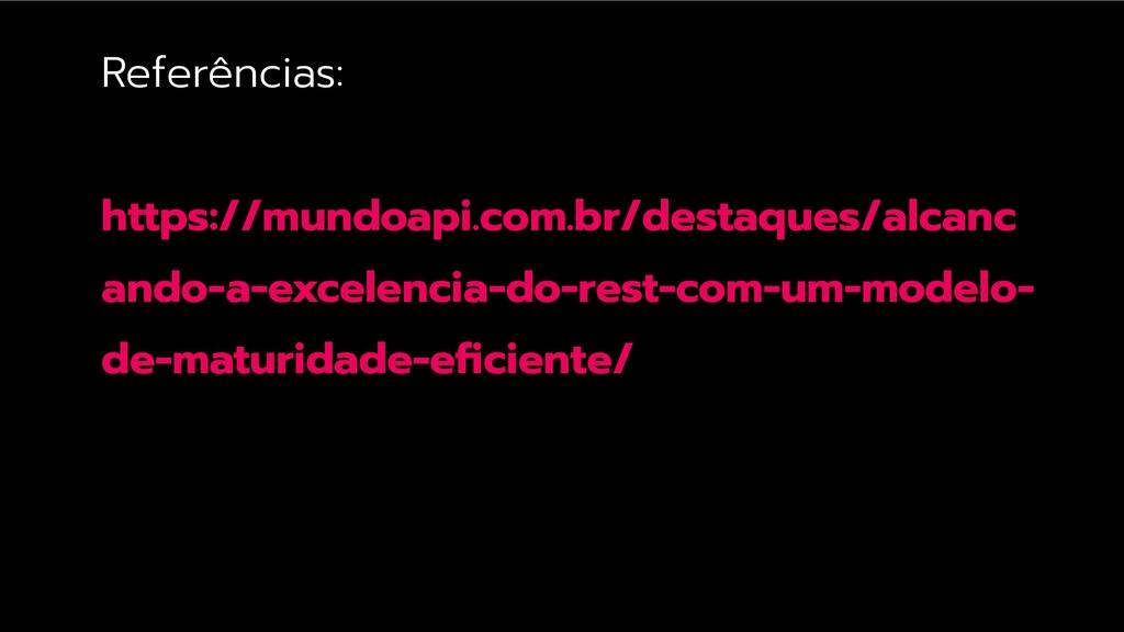 Referências: https://mundoapi.com.br/destaques/...