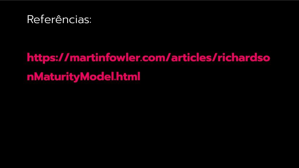 Referências: https://martinfowler.com/articles/...