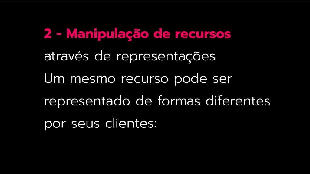 2 - Manipulação de recursos através de represen...