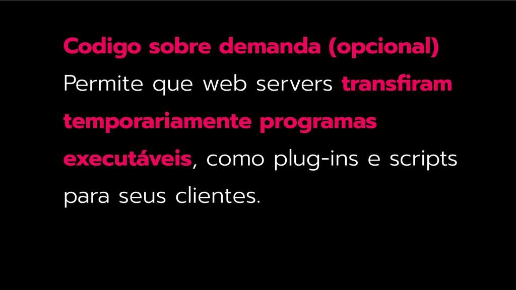 Codigo sobre demanda (opcional) Permite que web...