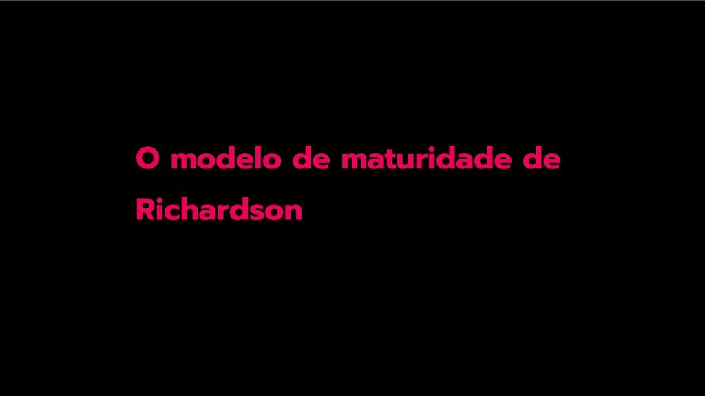 O modelo de maturidade de Richardson