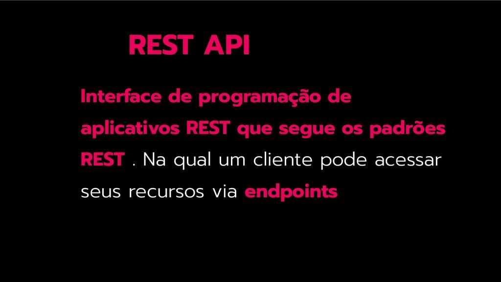 REST API Interface de programação de aplicativo...