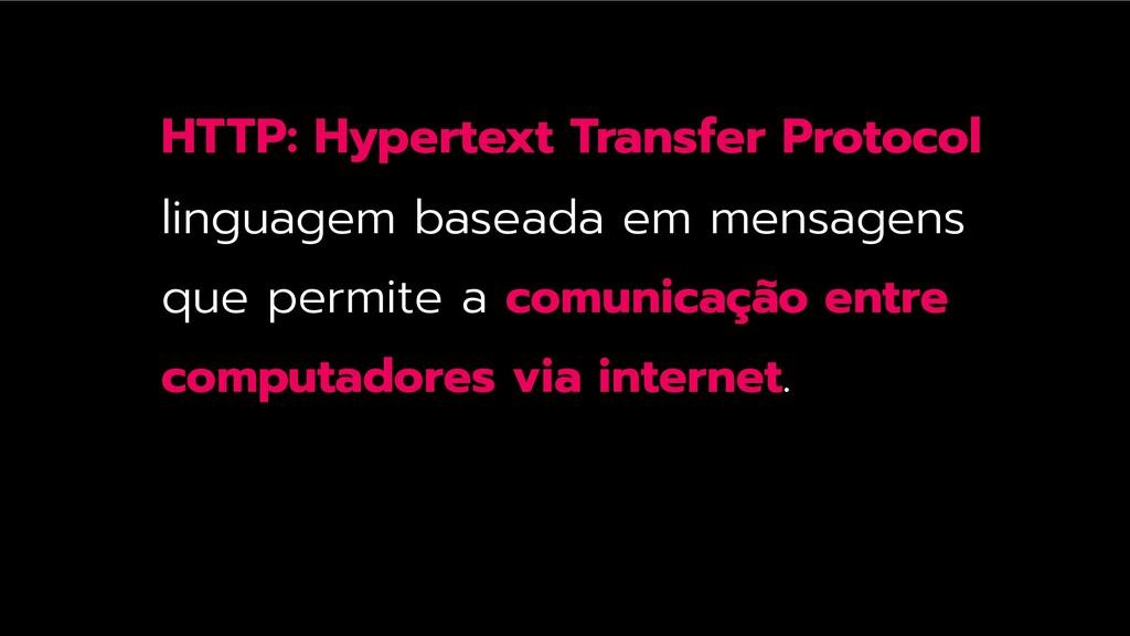 HTTP: Hypertext Transfer Protocol linguagem bas...