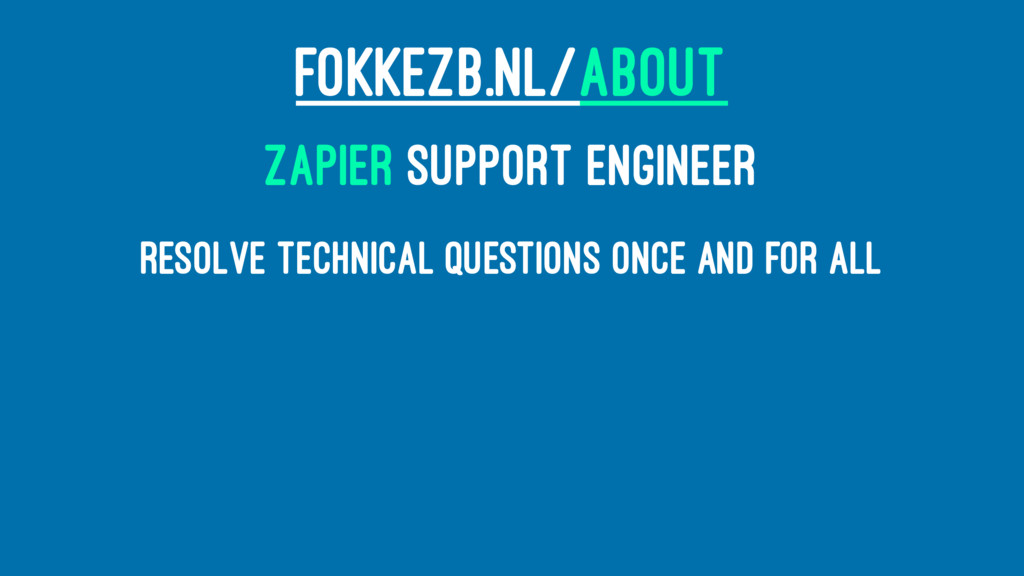FOKKEZB.NL/ABOUT ZAPIER SUPPORT ENGINEER Resolv...