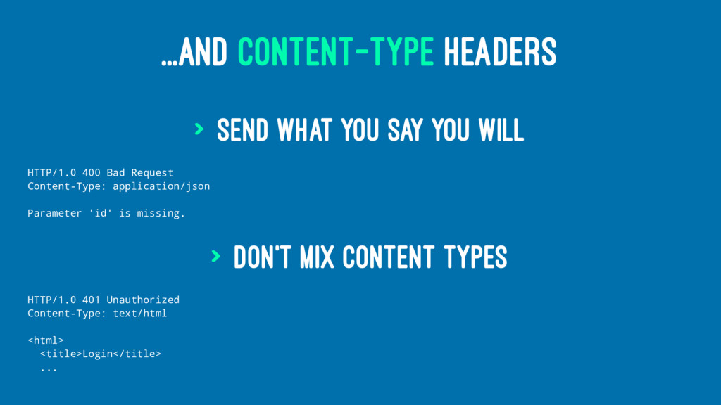 ...AND CONTENT-TYPE HEADERS > Send what you say...