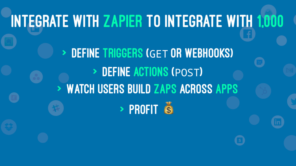 INTEGRATE WITH ZAPIER TO INTEGRATE WITH 1,000 >...