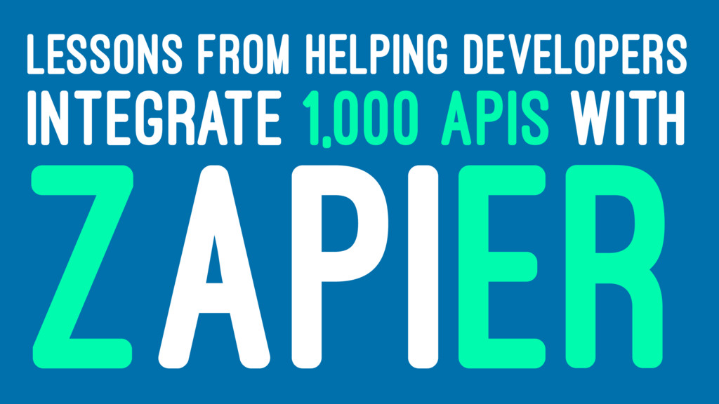 LESSONS FROM HELPING DEVELOPERS INTEGRATE 1,000...