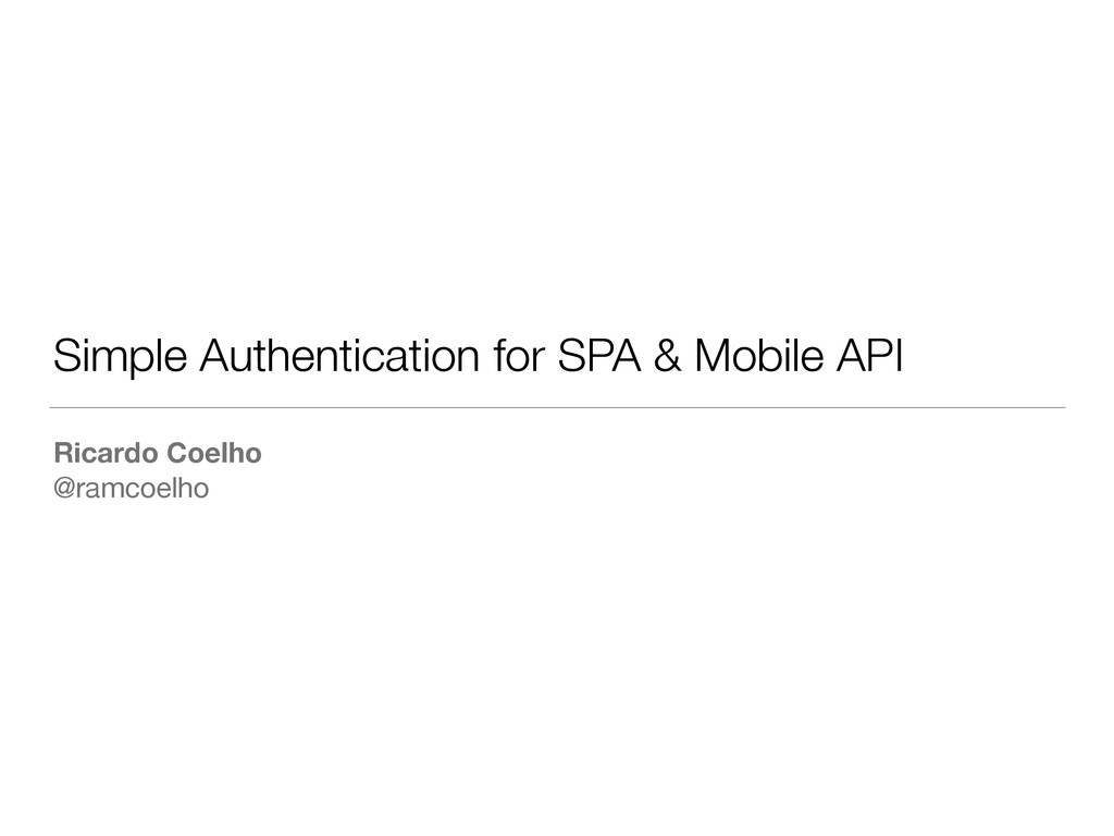 Simple Authentication for SPA & Mobile API Rica...