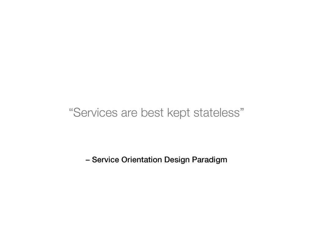 "– Service Orientation Design Paradigm ""Services..."