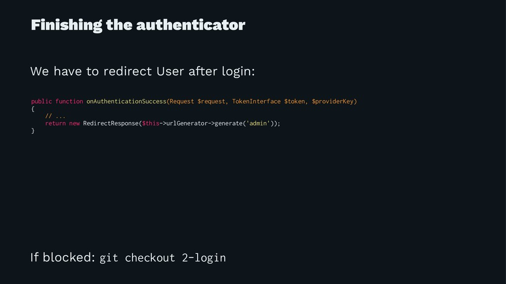 Finishing the authenticator We have to redirect...