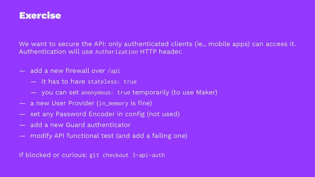 Exercise We want to secure the API: only authen...