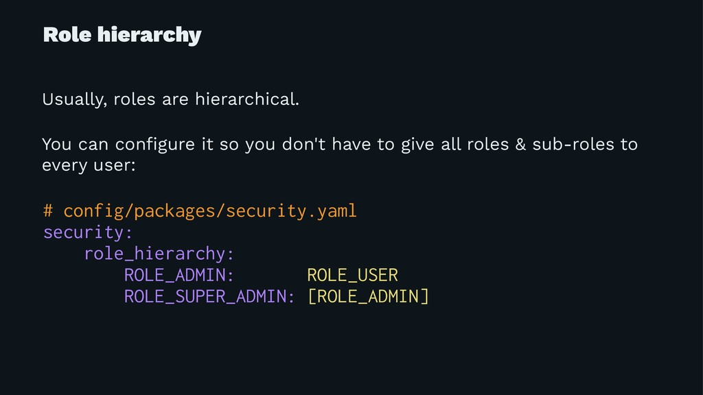 Role hierarchy Usually, roles are hierarchical....