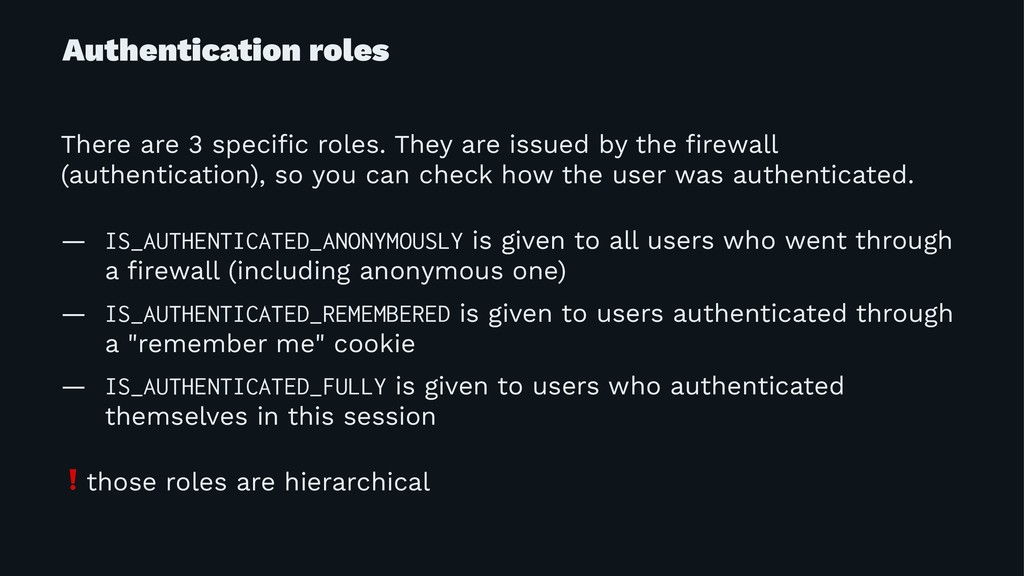 Authentication roles There are 3 specific roles....