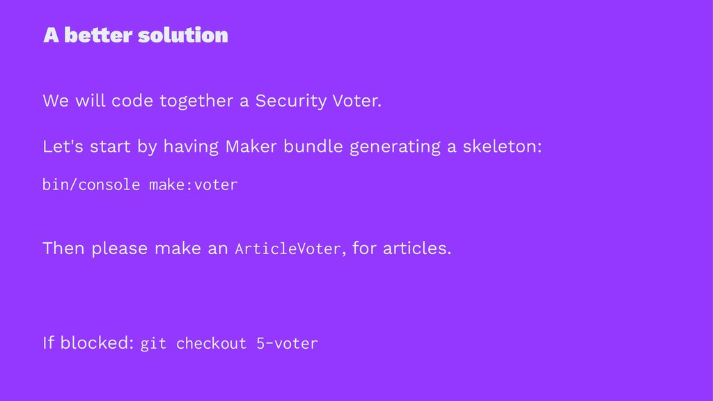A be!er solution We will code together a Securi...