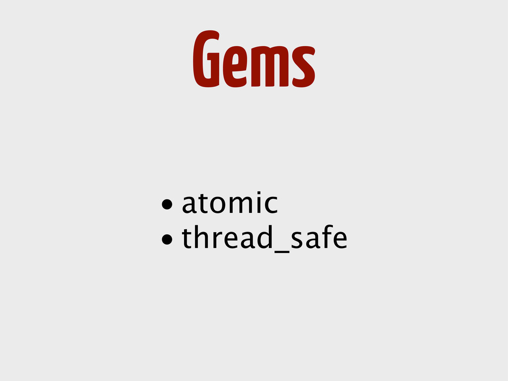 Gems • atomic • thread_safe