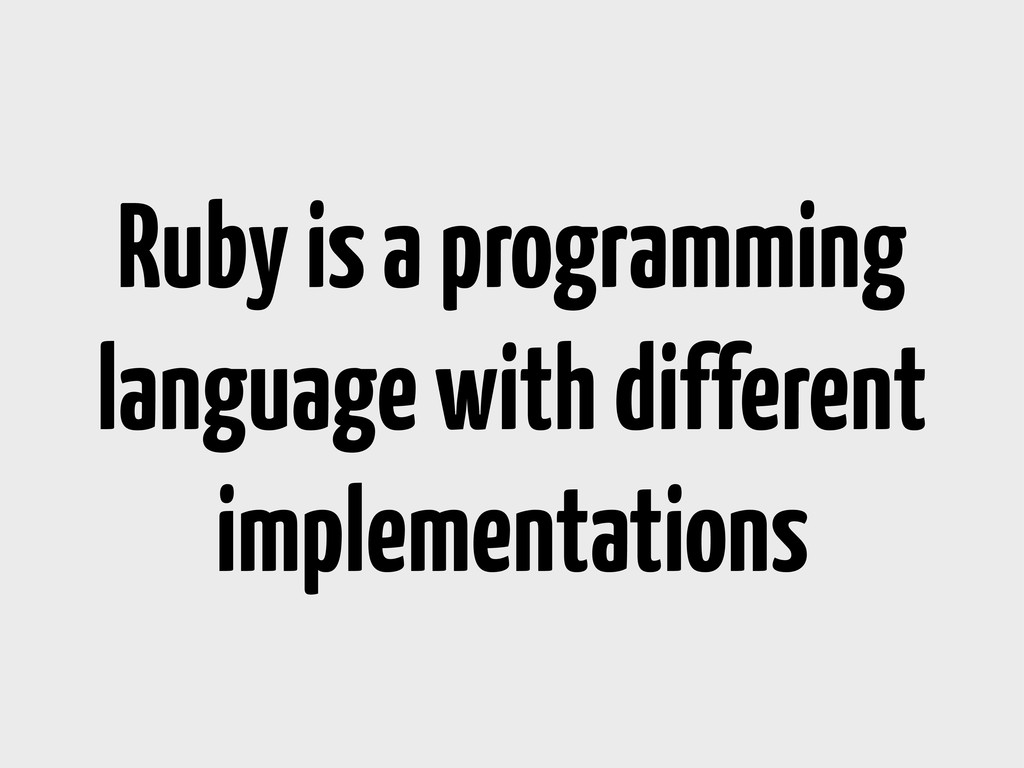 Ruby is a programming language with different i...