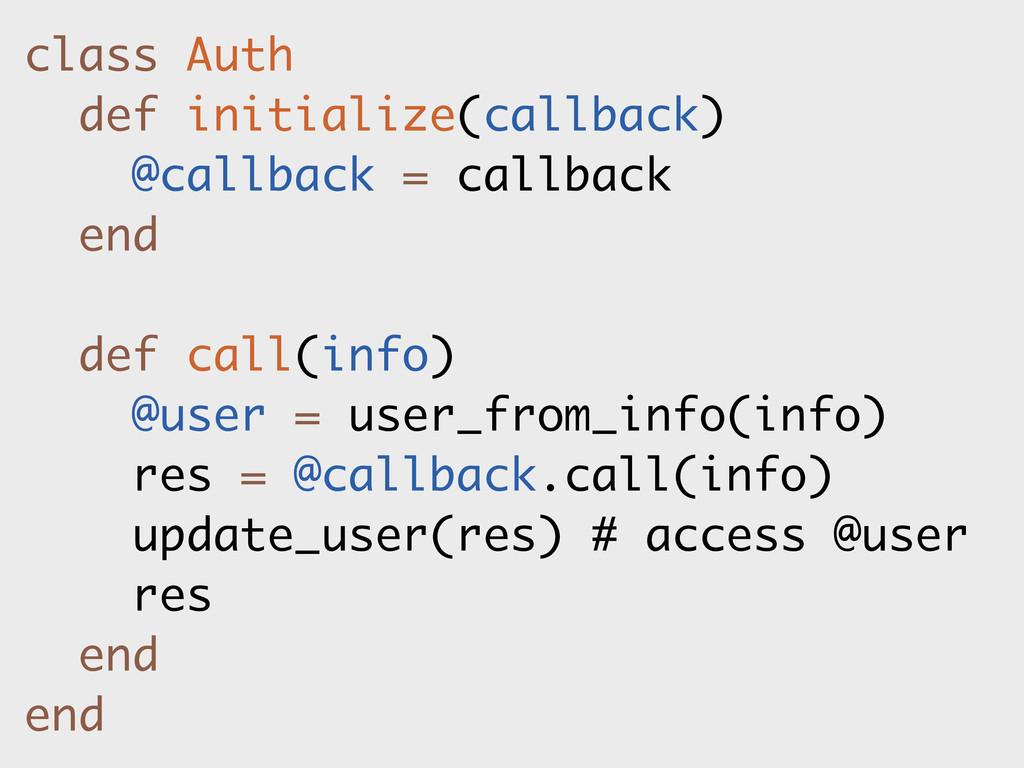 class Auth def initialize(callback) @callback =...