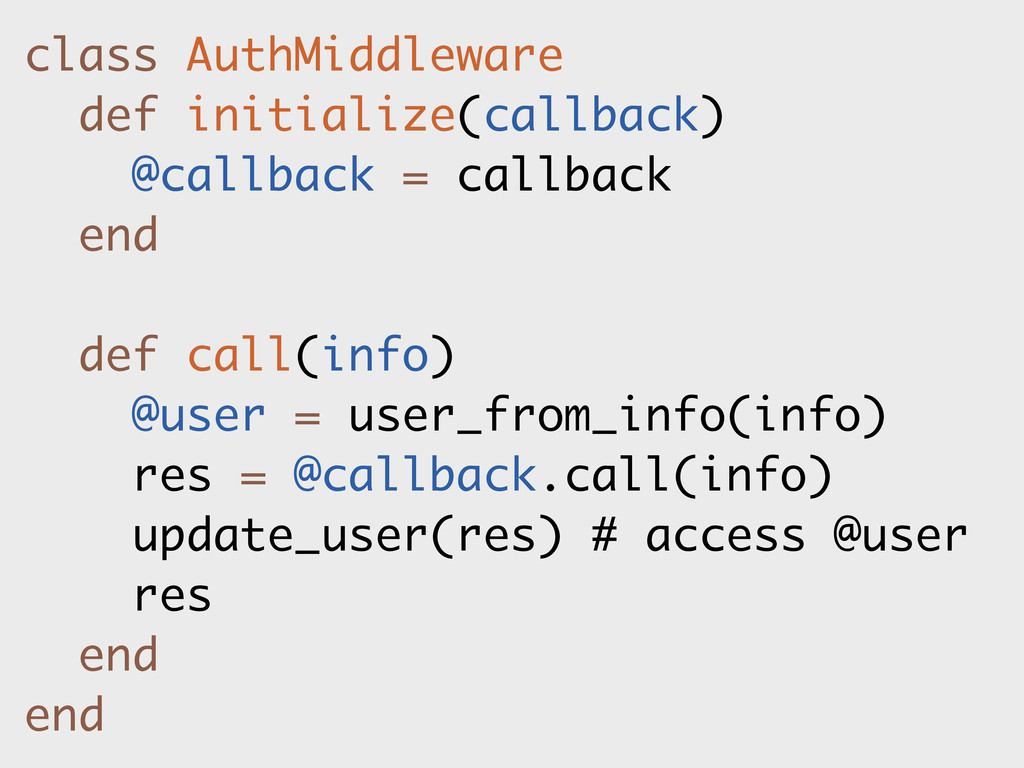 class AuthMiddleware def initialize(callback) @...