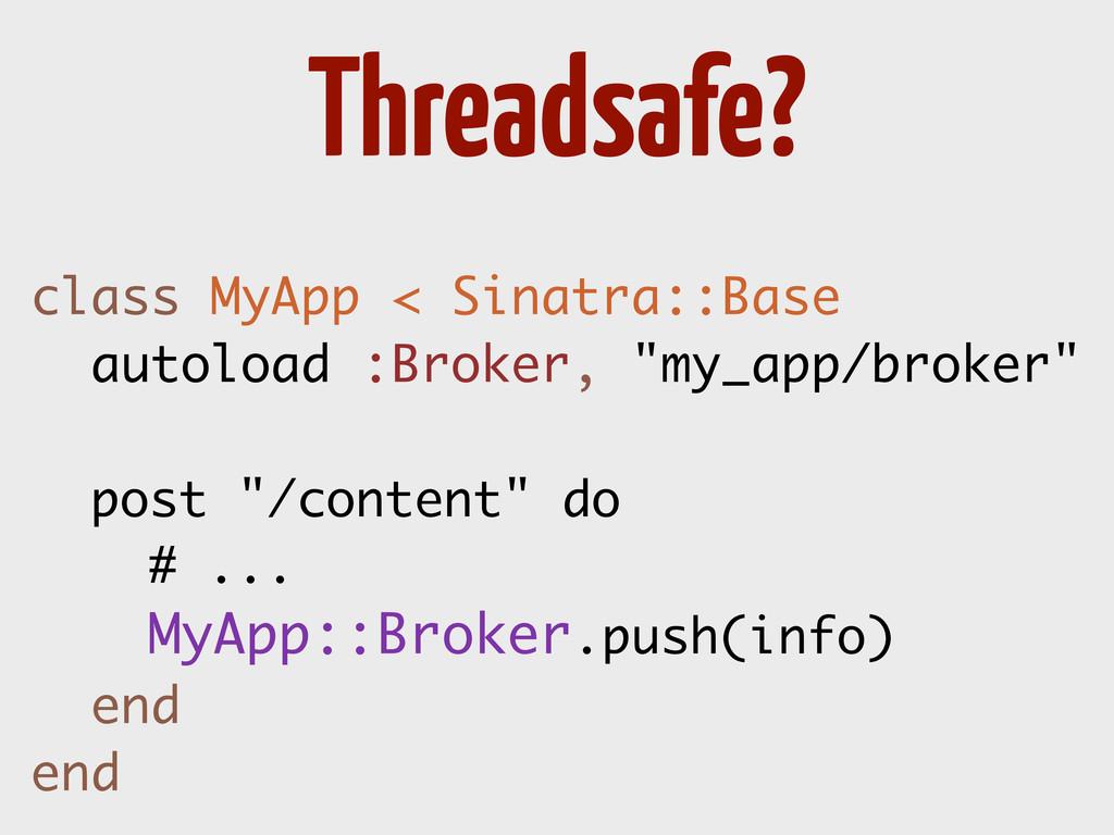 "class MyApp < Sinatra::Base autoload :Broker, ""..."