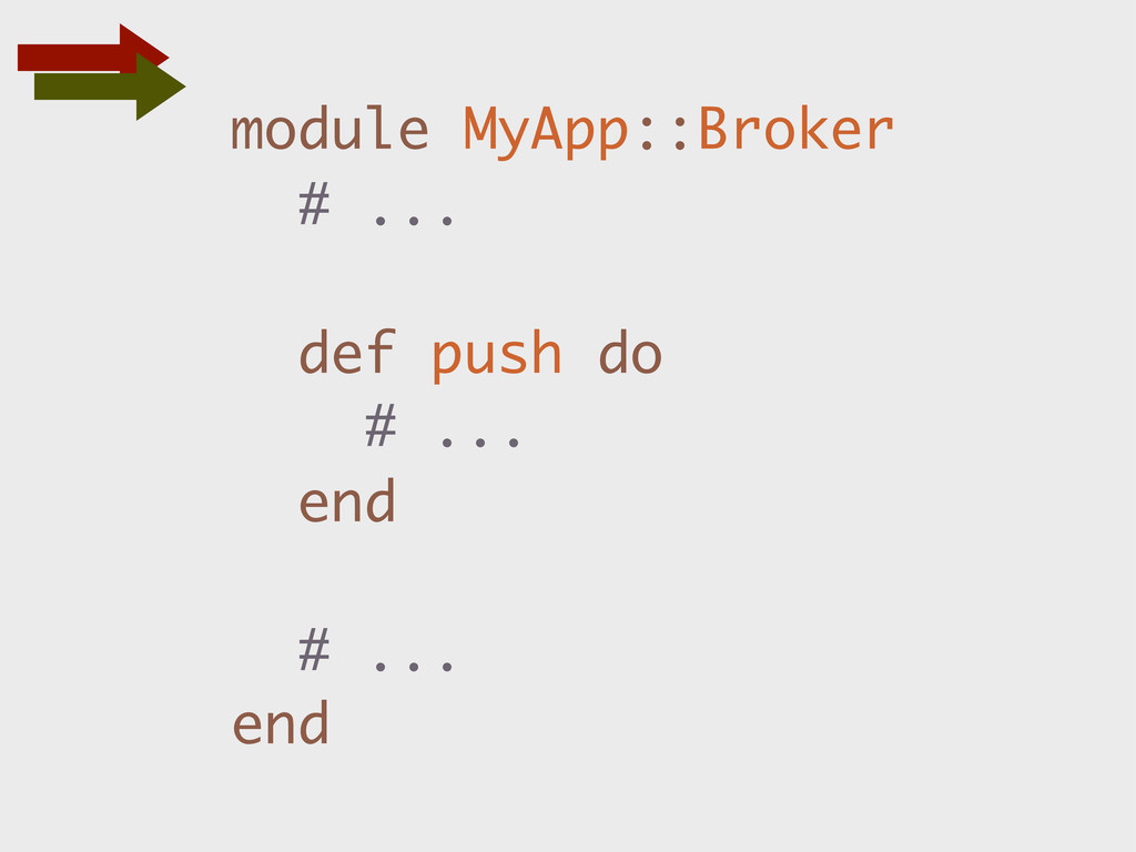 module MyApp::Broker # ... def push do # ... en...