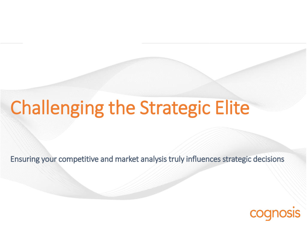 Challenging the Strategic Elite Ensuring your c...