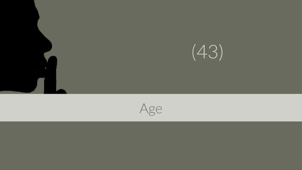 (43) Age