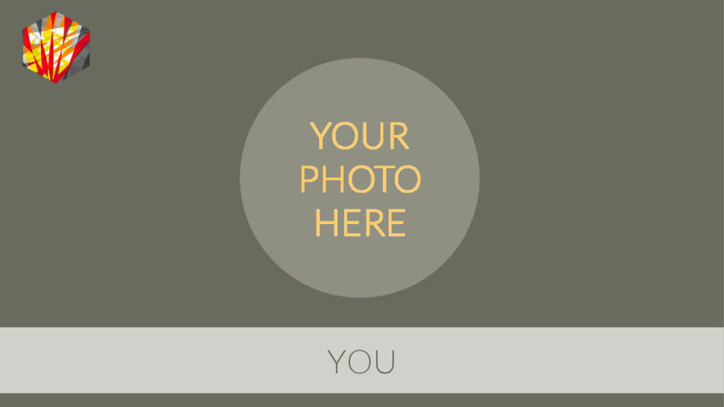 YOU YOUR PHOTO HERE