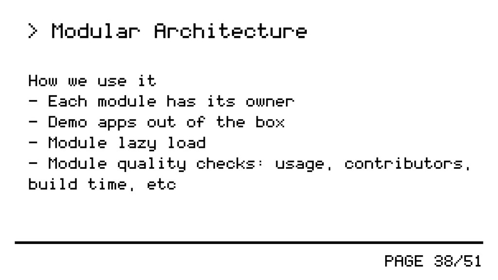 PAGE 38/51 > Modular Architecture How we use it...