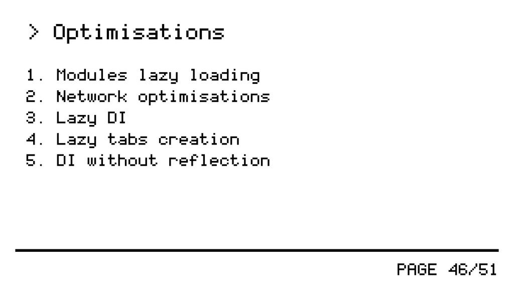 PAGE 46/51 > Optimisations 1. Modules lazy load...