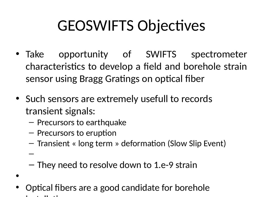 GEOSWIFTS Objectives • Take opportunity of SWIF...