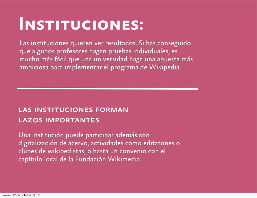 Instituciones: Las instituciones quieren ver re...