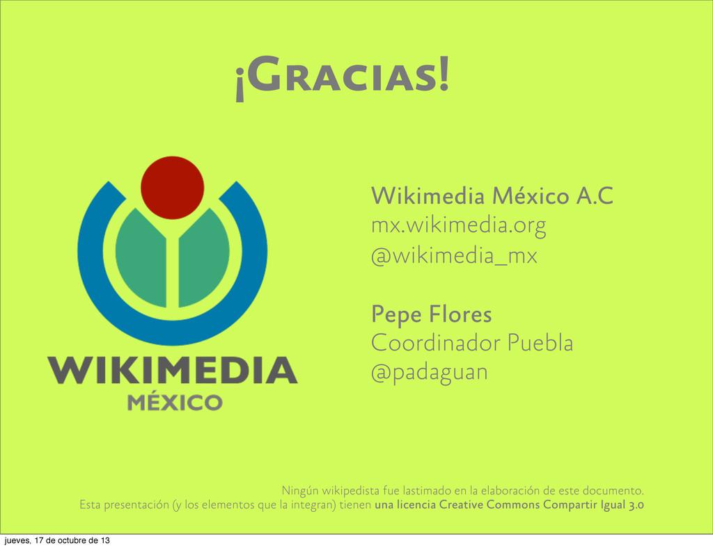 ¡Gracias! Wikimedia México A.C mx.wikimedia.org...