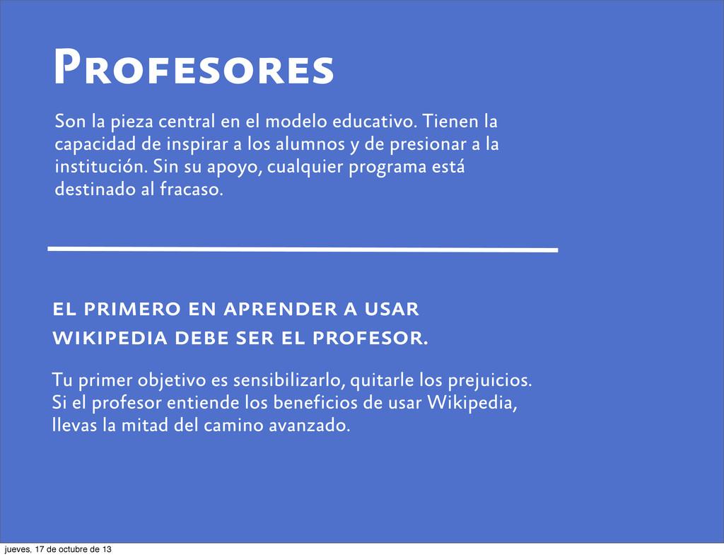 Profesores Son la pieza central en el modelo ed...